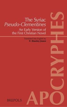 The Syriac Pseudo-Clementines. An Early Version of the First Christian Novel  Translated into English by F. Stanley JONES