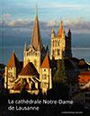 La cathédrale Notre-Dame de Lausanne. Sous la dir. de Peter Kurmann. La Bibliothèque des Arts (2012), 323 p.