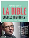 la Bible, quelles histoires! Un livre d'entretiens avec Thomas Römer. Ed. Bayard-Labor et Fides (2014), 287 p.