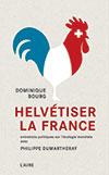 Helvétiser la France. Entretiens de Dominique Bourg avec Philippe Dumartheray. Ed. L'Aire/Ginkgo (2014), 96 p.