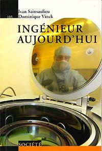 Ingénieur aujourd'hui. Par Ivan Sainsulieu et Dominique Vinck. PPUR (2015), 135 p.