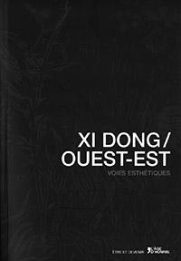 XI DONG / OUEST-EST. VOIES ESTHÉTIQUES. Sous la dir. de François Félix. L'Age d'Homme (2015), 321 p.