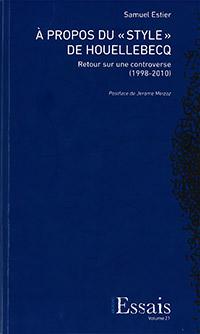 A propos du «style» de Houellebecq. Par Samuel Estier. Archipel Essais (2015), 117 p.