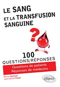 Le sang et la transfusion sanguine. Par Olivier Garraud et Jean-Daniel Tissot. Editions ellipses (2016), 160 p.