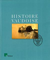 Histoire vaudoise. Ouvrage collectif dirigé par Olivier Meuwly. Co-édition Bibliothèque historique vaudoise / Infolio.