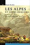 Les Alpes et leurs imagiers. Voyage et histoire du regard. Par Claude Reichler. Presses polytechniques et universitaires romandes – Le savoir suisse (2013), 144 p.