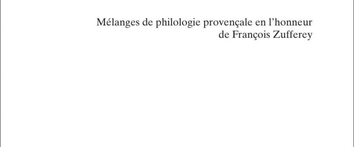 L'Aventure du sens. Mélanges de philologie provençale en l'honneur de François Zufferey