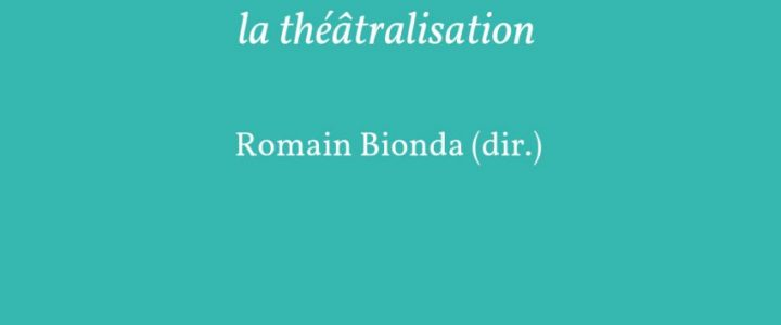 Les Conditions du théâtre : la théâtralisation