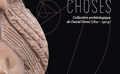 Le Goût des belles choses : la collection archéologique de David Doret (1821-1904)