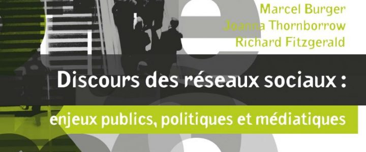 Discours des réseaux sociaux : enjeux publics, politiques et médiatiques