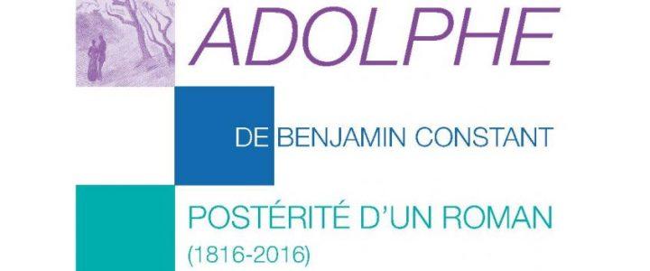 Adolphe de Benjamin Constant. Postérité d'un roman (1816-2016)
