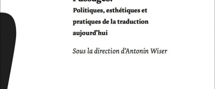 Passages. Politiques, esthétiques et pratiques de la traduction aujourd'hui