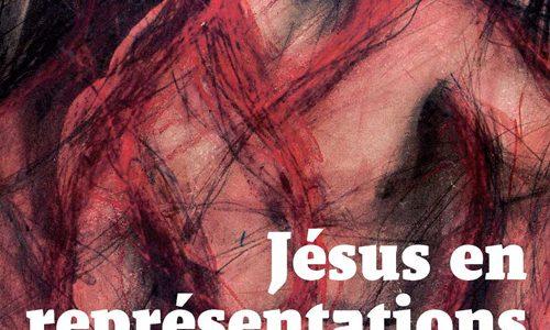 Jésus en représentations. De la Belle Époque à la postmodernité