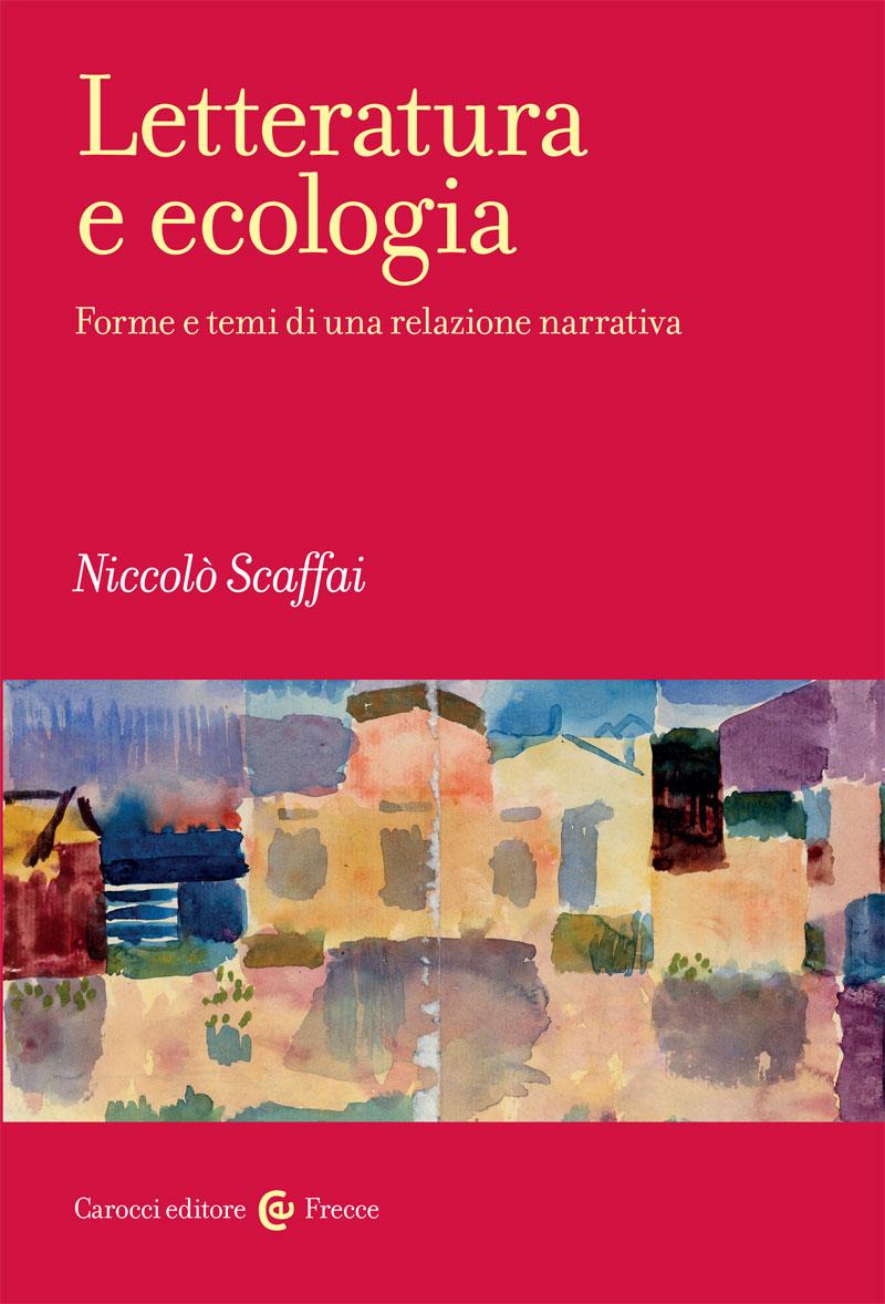 Letteratura e ecologia. Forme e temi di una relazione narrativa