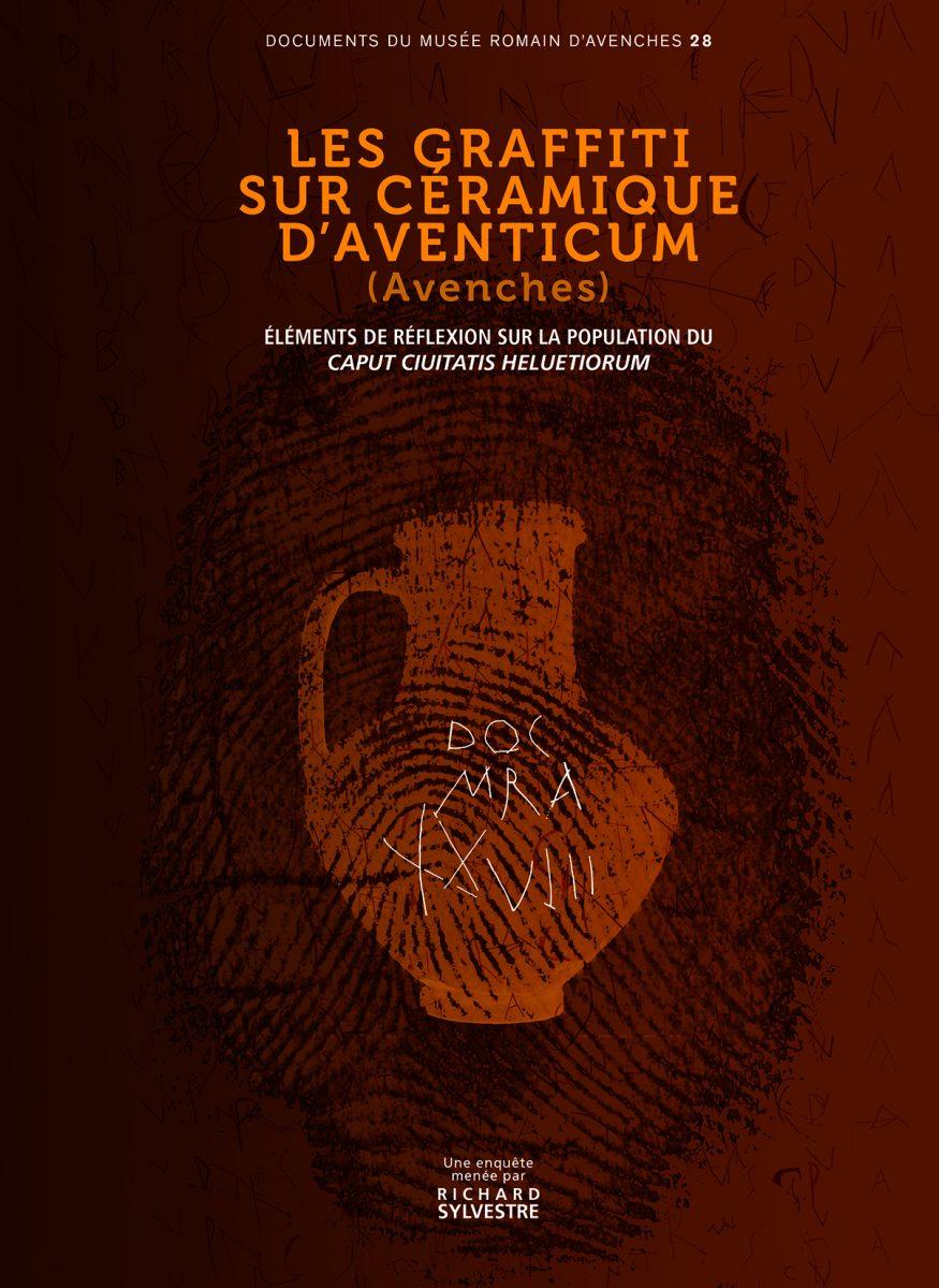 Les graffiti sur céramique d'Aventicum (Avenches). Éléments de réflexion sur la population du Caput Ciuitatis Heluetiorum