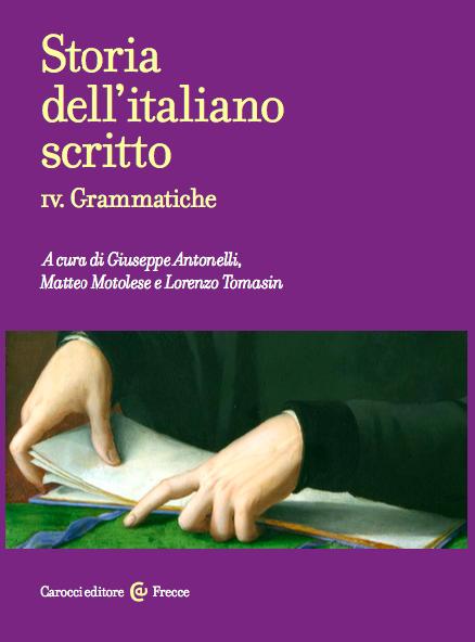 Storia dell'italiano scritto. IV. Grammatiche