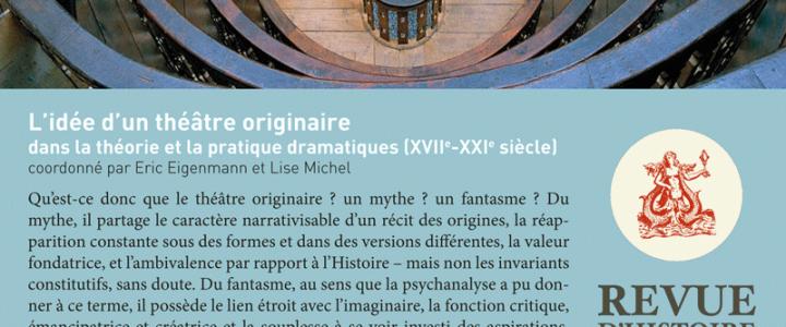 L'idée d'un théâtre originaire dans la théorie et la pratique dramatiques (XVII-XXIe siècle)