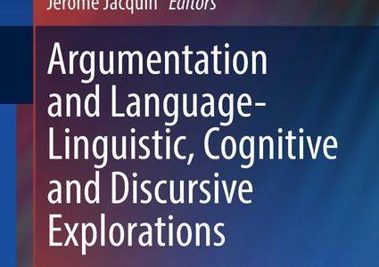 Argumentation and Language. Linguistic, Cognitive and Discursive Explorations