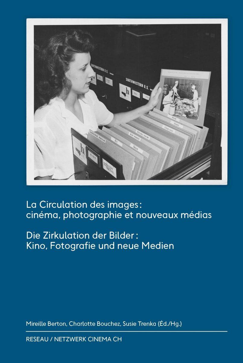 La Circulation des images : cinéma, photographie et nouveaux médias / Die Zirkulation der Bilder : Film, Fotografie und neue Medien
