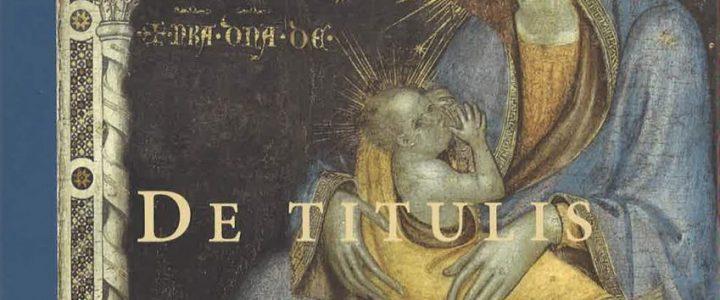 De Titulis. Zur Vorgeschichte des modernen Bildtitels