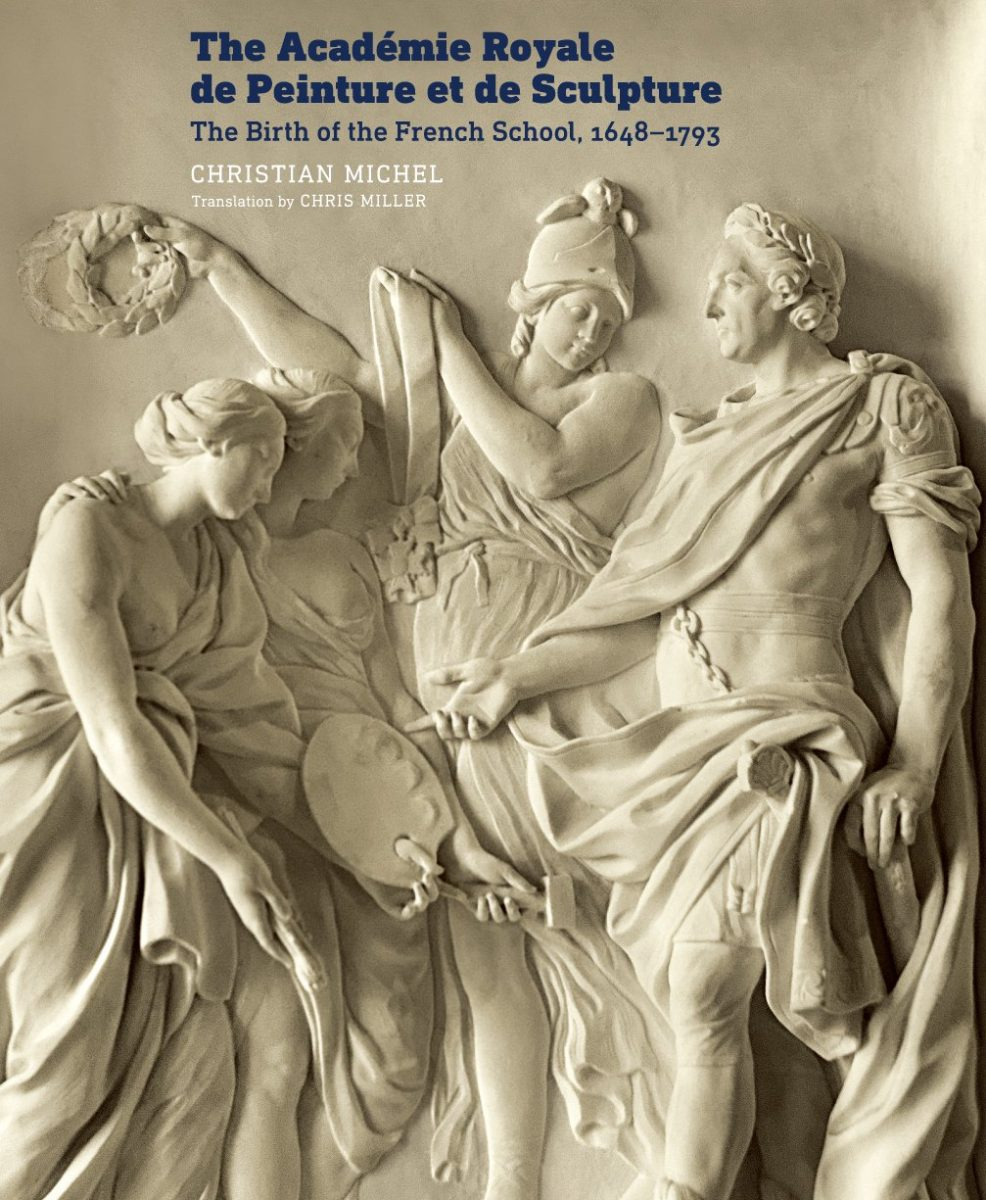 The Académie royale de Peinture et de Sculpture. The Birth of the French School, 1648-1793