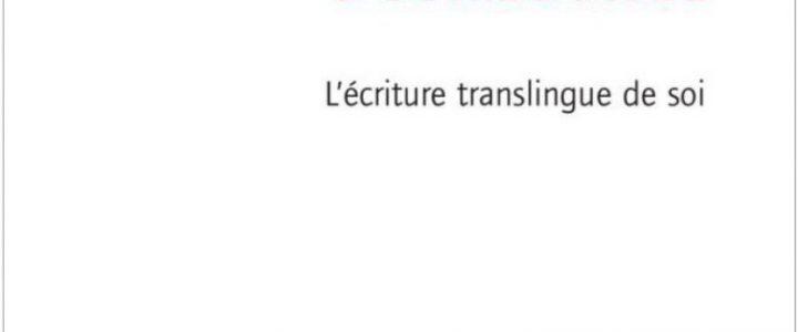 Mémoires d'outre-langue. L'écriture translingue de soi