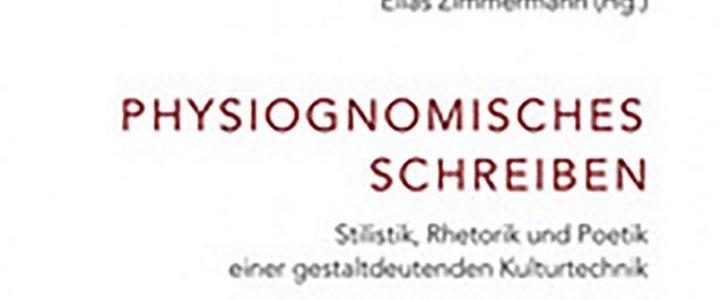 Physiognomisches Schreiben. Stilistik, Rhetorik und Poetik einer gestaldeutenden Kulturtechnik