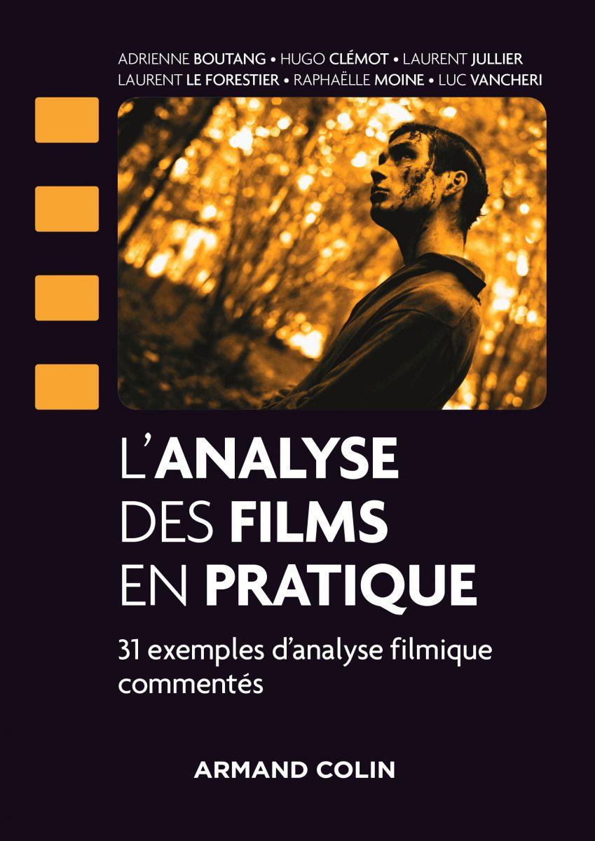 L'Analyse des films en pratique. 31 exemples commentés d'analyse filmique