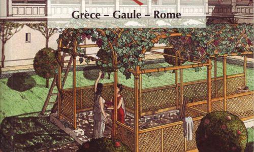 Jardins antiques. Grèce – Gaule – Rome