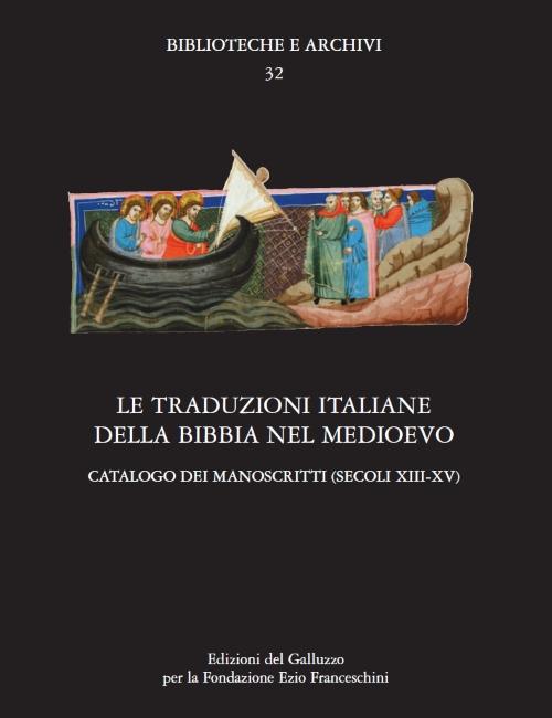 Le traduzioni italiane della Bibbia nel Medioevo. Catalogo dei manoscritti (secoli XIII-XV)