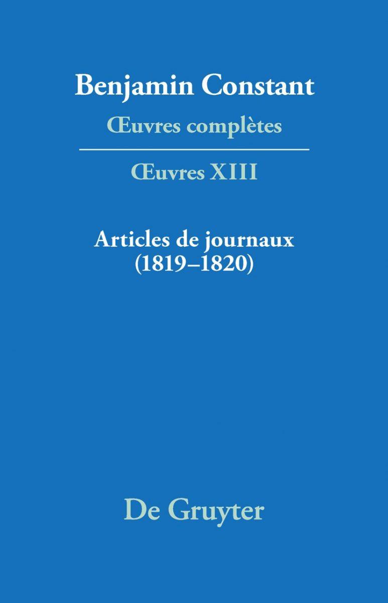 Œuvres complètes de Benjamin Constant, tome XIII : Articles de journaux (1819-1820)