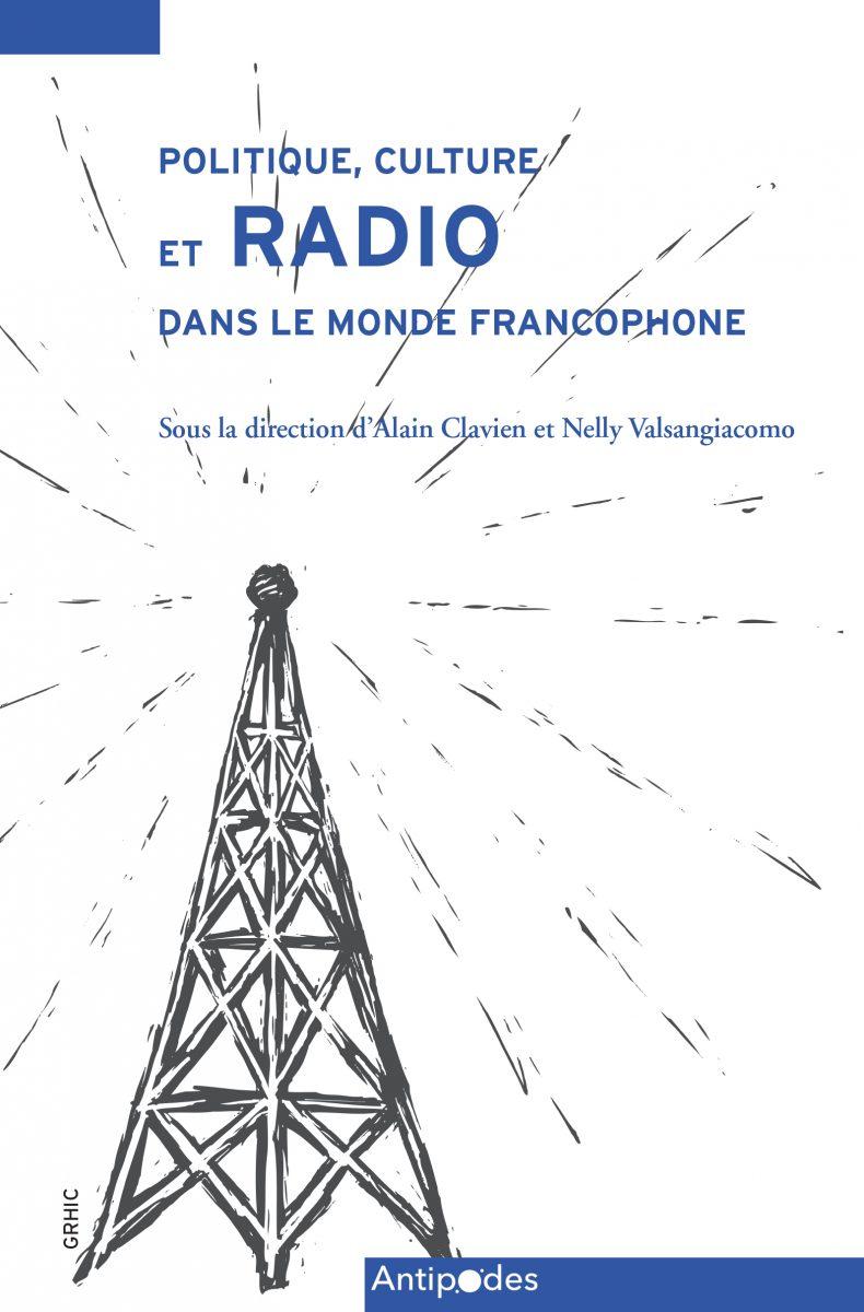 Politique, culture et radio dans le monde francophone