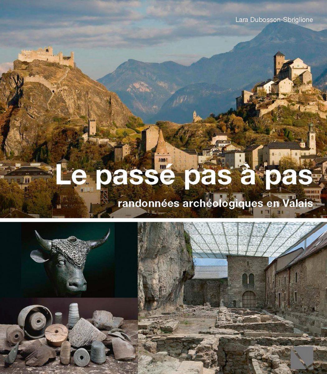 Le passé pas à pas – Randonnées archéologiques en Valais