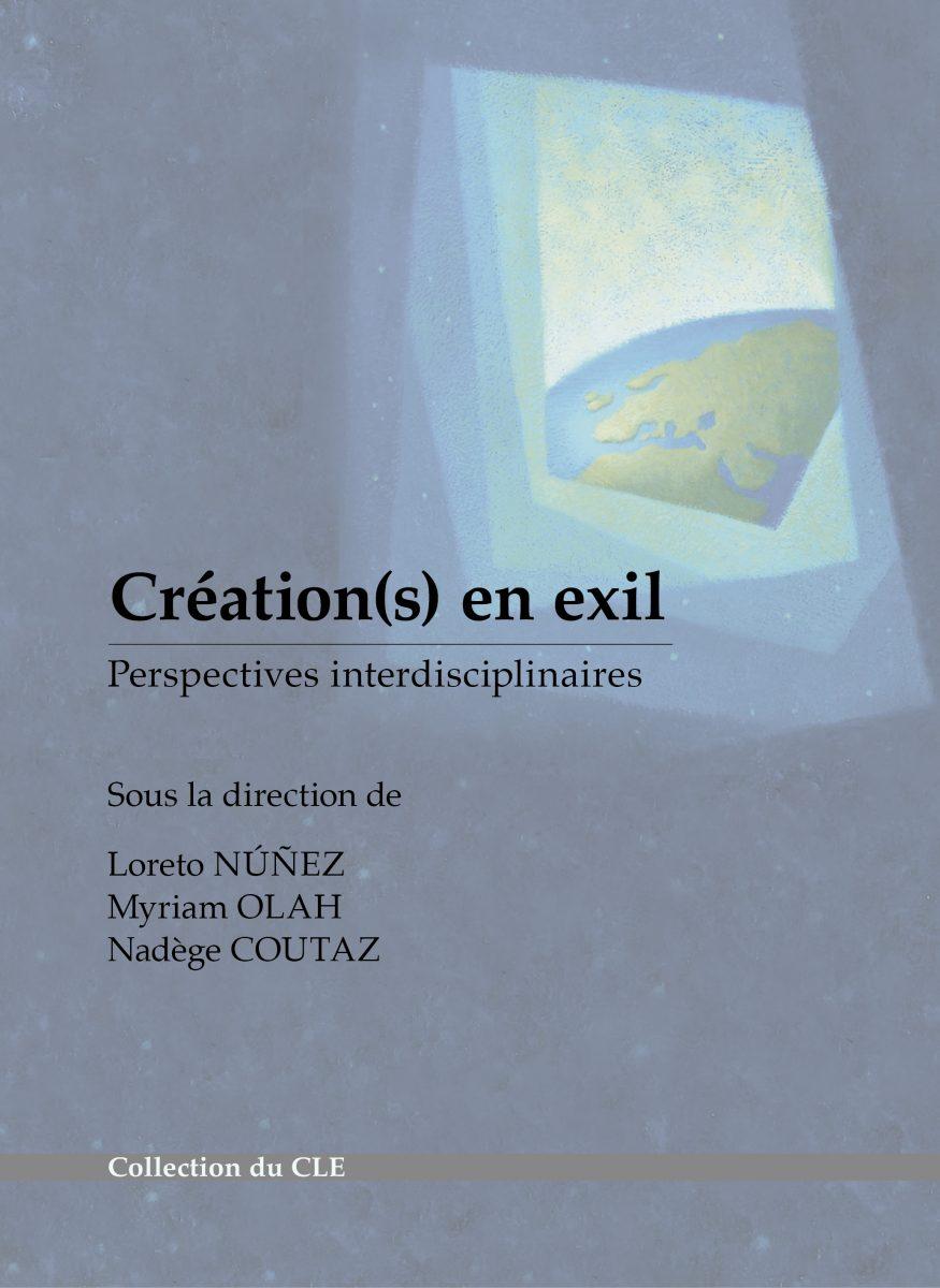 Création(s) en exil. Perspectives interdisciplinaires