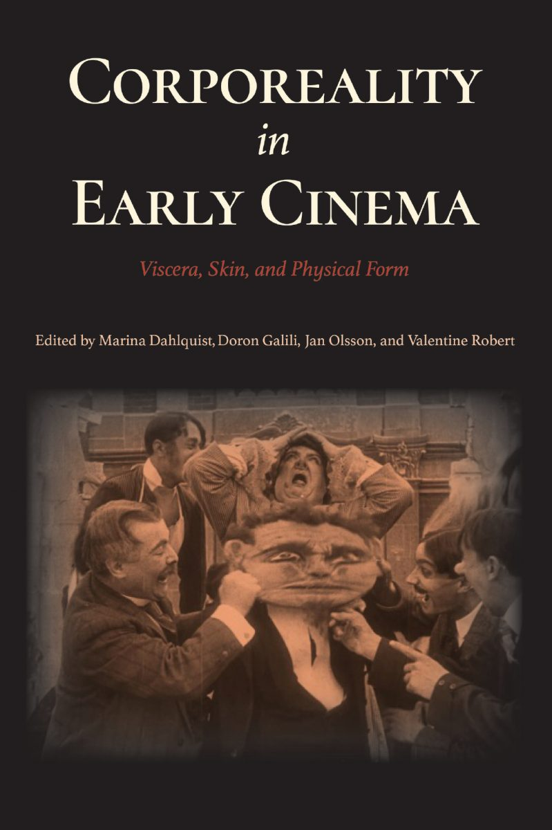 Corporeality in Early Cinema : Viscera, Skin, and Physical Form