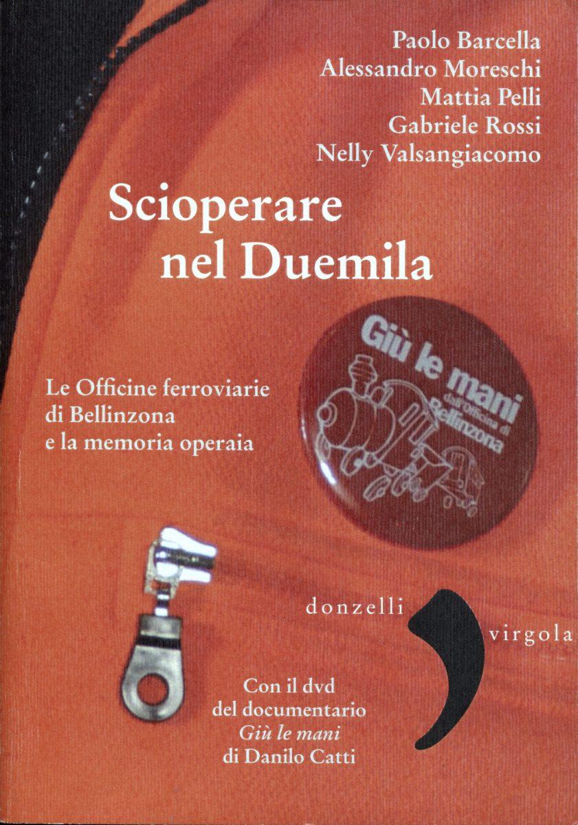 Scioperare nel Duemila : Le Officine ferroviarie di Bellinzona e la memoria operaia