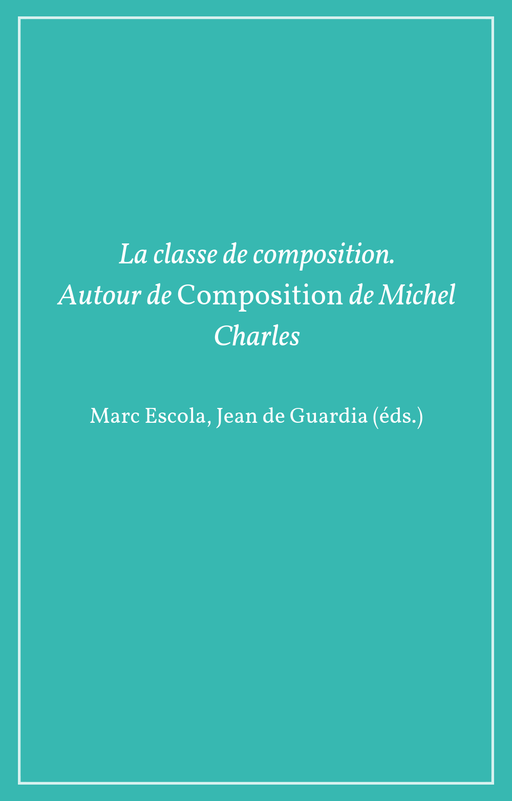 La classe de composition. Autour de « Composition » de Michel Charles