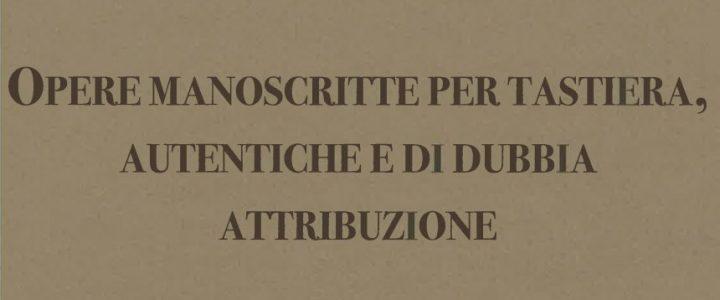 Girolamo Frescobaldi : opere manoscritte per tastiera, autentiche e di dubbia attribuzione