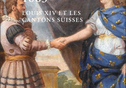 18 novembre 1663. Louis XIV et les cantons suisses