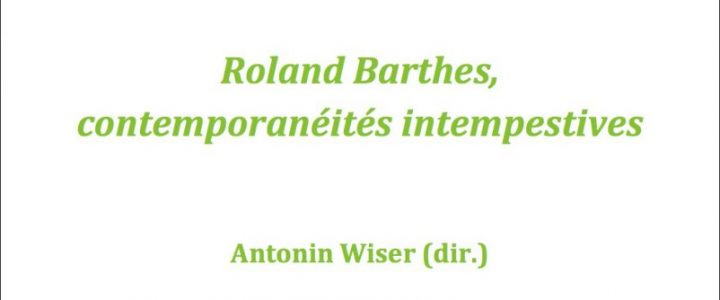 Roland Barthes, contemporanéités intempestives