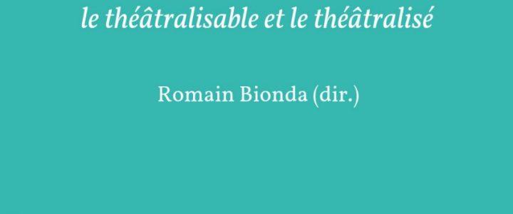 Les Conditions du théâtre : le théâtralisable et le théâtralisé