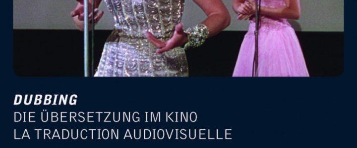 Dubbing. Die Übersetzung im Kino / La traduction audiovisuelle