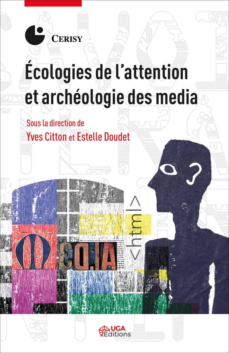 Écologies de l'attention et archéologie des media