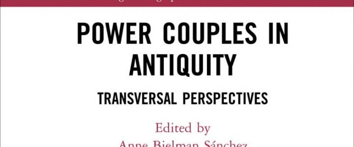 Power Couples in Antiquity. Transversal Perspectives