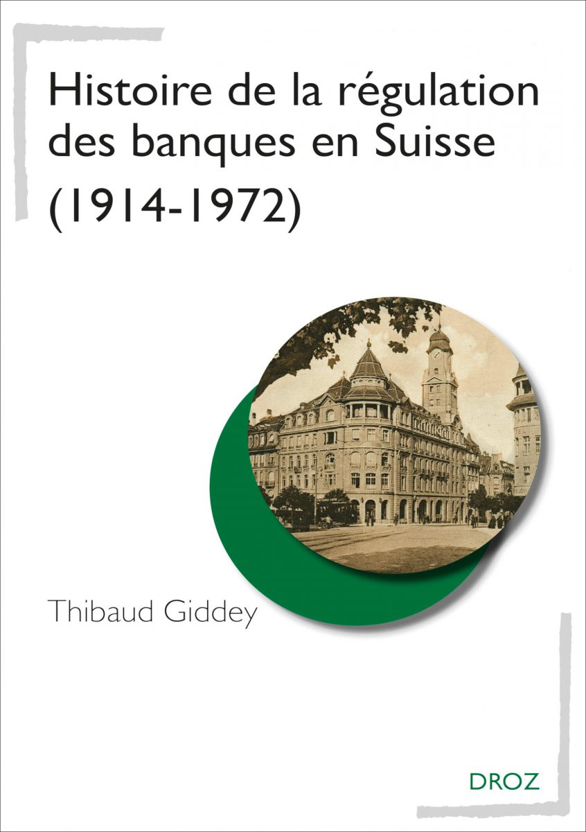 Histoire de la régulation des banques en Suisse (1914-1972)