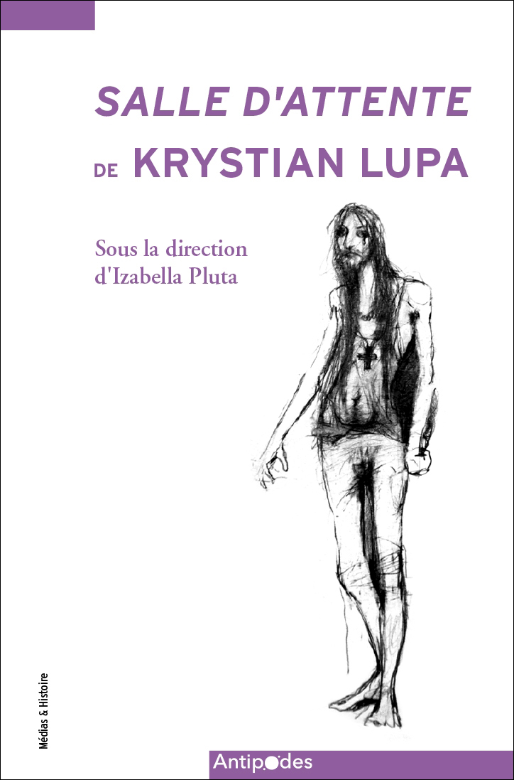 « Salle d'attente » de Krystian Lupa. Création et transmission