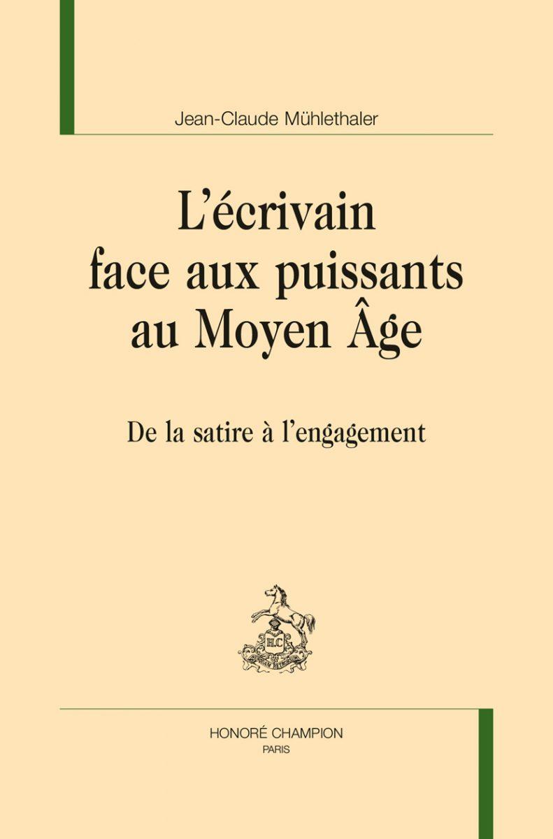 L'écrivain face aux puissants au Moyen Âge. De la satire à l'engagement