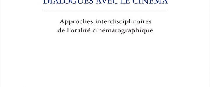 Dialogues avec le cinéma. Approches interdisciplinaires de l'oralité cinématographique