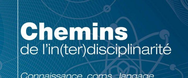 Chemins de l'in(ter)disciplinarité. Connaissance, corps, langage