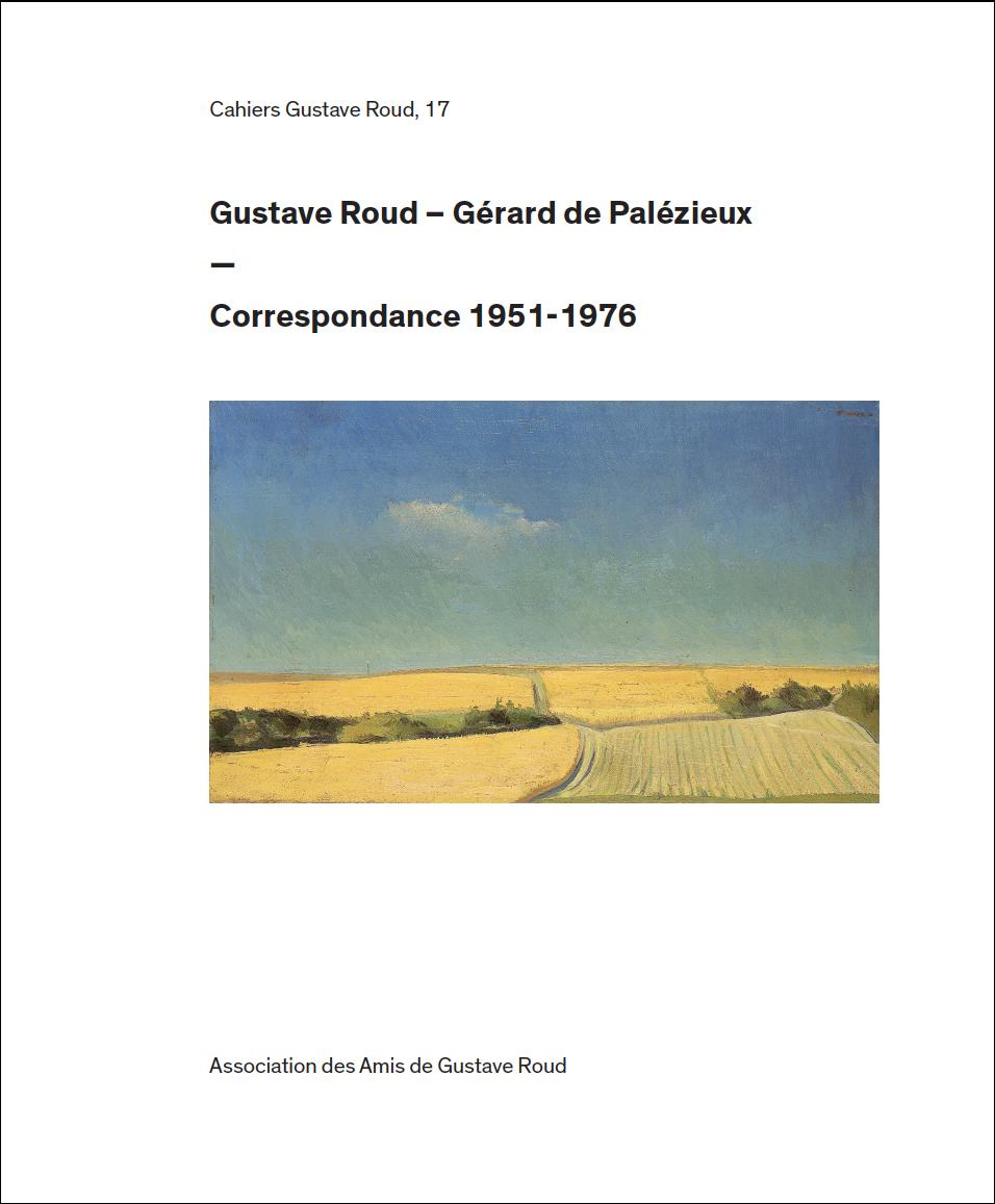 Gustave Roud – Gérard de Palézieux, Correspondance 1951-1976
